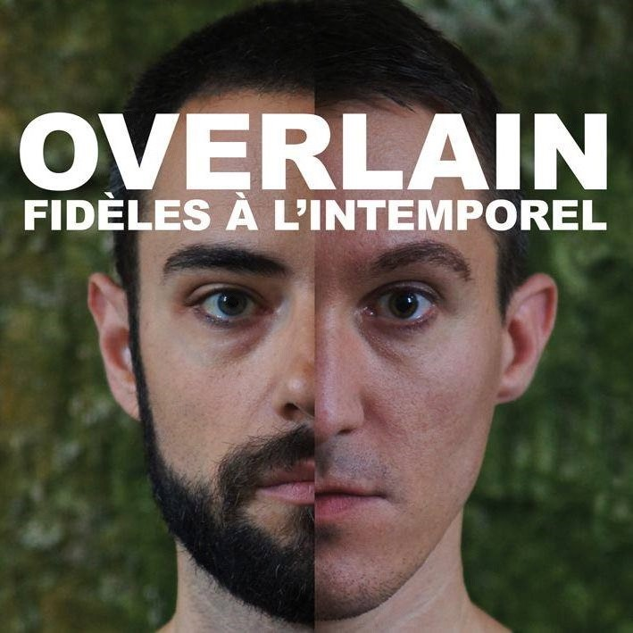 OVERLAIN / Fidèles à L'intemporel