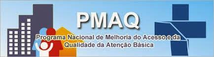 PMAQ AB O que você precisa saber sobre o PMAQ (Programa de Melhoria do Acesso e da Qualidade)