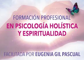 I FORMACIÓN PROFESIONAL EN PSICOLOGÍA HOLÍSTICA Y ESPIRITUALIDAD EN MADRID, OCT 2015 - JULIO 2016