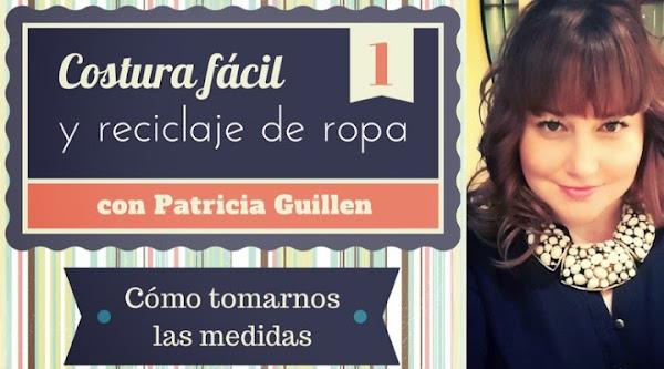 DIY Costura f�cil y reciclaje con Patricia Guillen - Parte 1 (descargable gratuito)