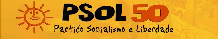 """PSOL 50 """"PARTIDO SOCIALISMO E LIBERDADE """""""