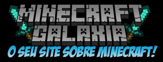 Minecraft Galáxia | Mod's, mapas, tutoriais, texturas, dicas e muito mais!