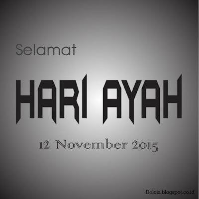 Selamat Hari Ayah 12 November 2015