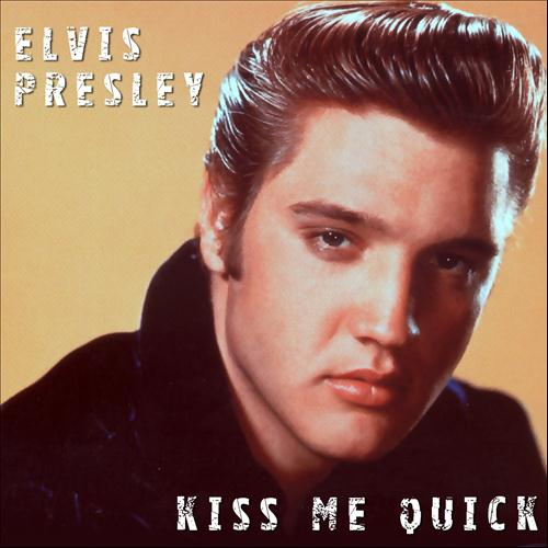 Kiss Me Quick (Elvis Presley song)