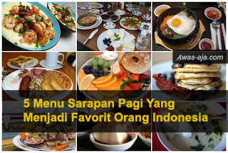 5 Menu Sarapan Pagi Yang Paling Makara Favorit Orang Indonesia