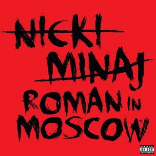 Nicki Minaj - Roman In Moscow Lyrics