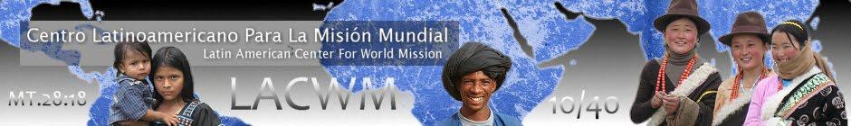 Centro Latinoamericano para la Misión Mundial