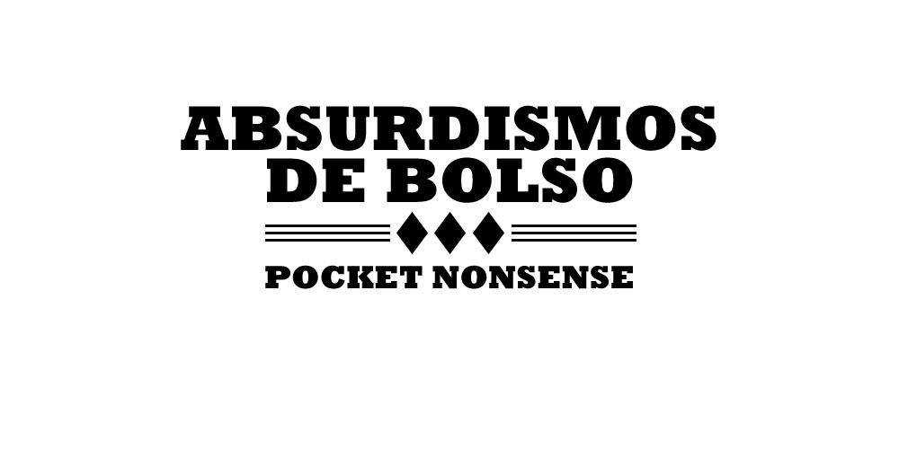 Absurdismos de bolso
