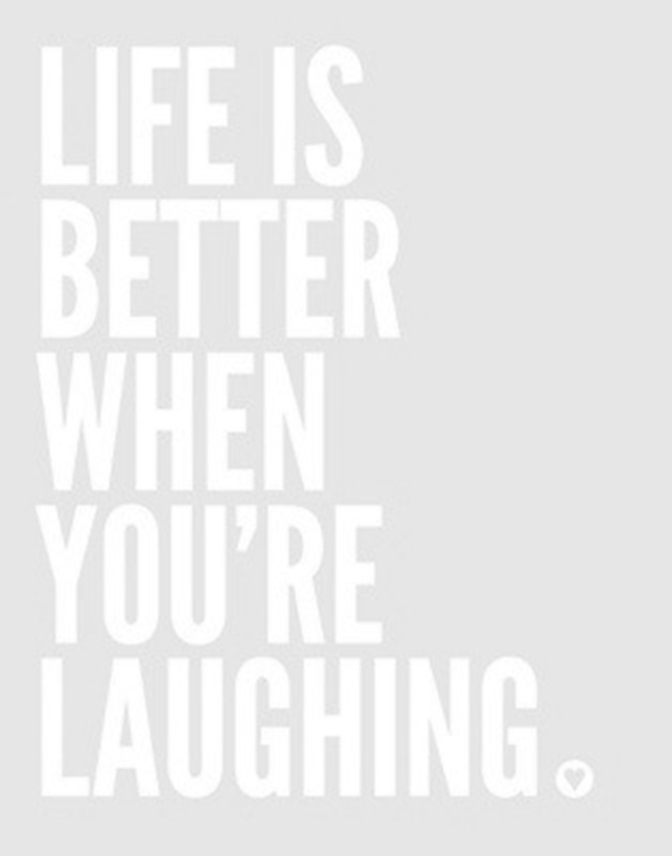 Life is better when you are laughing quote