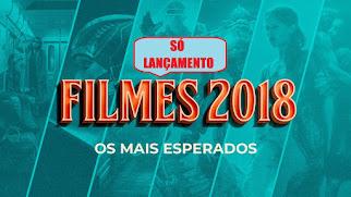 ASSISTA OS MELHORES LANÇAMENTO (2018)