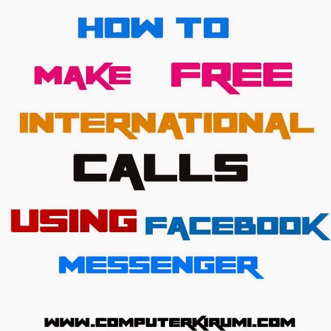 How To make free International Using Facebook Messenger