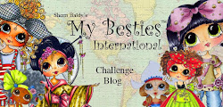 My Besties International Challenge Blog