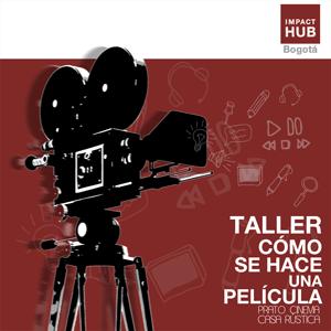 Inscripciones Taller Cómo se hace una película - Bogotá