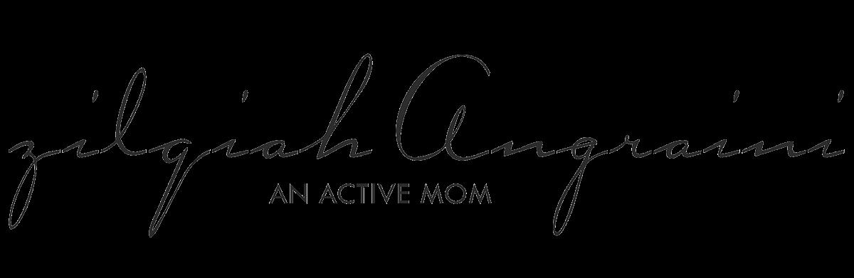 ZILQIAH : AN ACTIVE MOM