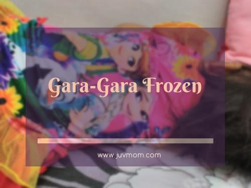 Gara-Gara Frozen