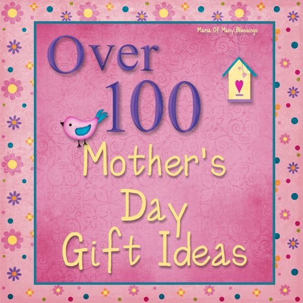 100 Mothers Day Gift Ideas