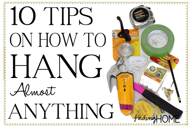10 Tips On How To Hang Almost Anything