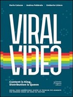 Viral Video: Content is King, Distribution is Queen - eBook