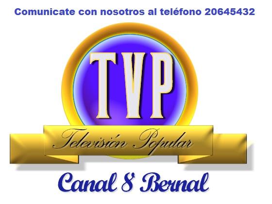 TVP  TELEVISION  POPULAR  en  vivo CANAL  8  BERNAL