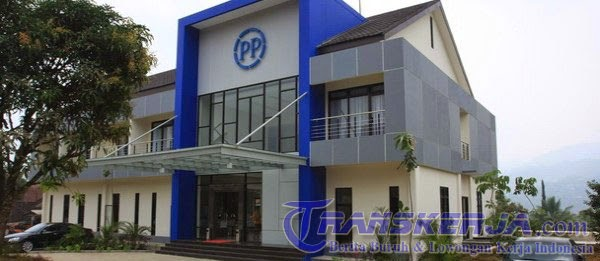 Lowongan Kerja PT Pembangunan Perumahan (PP Persero) Tbk Terbaru