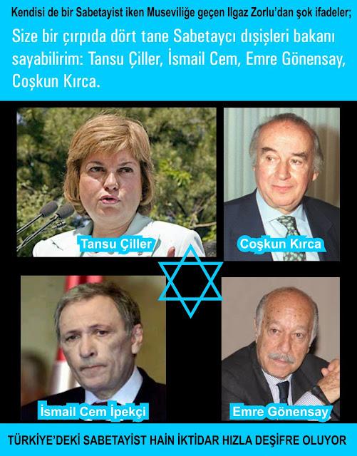 Size bir çırpıda dört tane Sabetaycı dışişleri bakanı sayabilirim: Tansu Çiller, İsmail Cem, Emre Gönensay, Coşkun Kırca.
