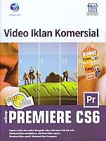 AJIBAYUSTORE  Judul Buku : Video Iklan Komersial dengan Premiere CS6 Pengarang : Wahana Komputer Penerbit : ANDI