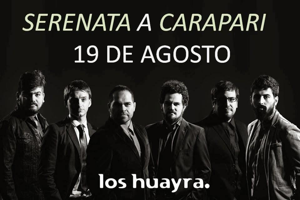 GRAN SERENATA A CARAPARI - 19 DE AGOSTO DESDE LAS 20 HORAS Y EL CIERRE CON LOS HUAYRA....