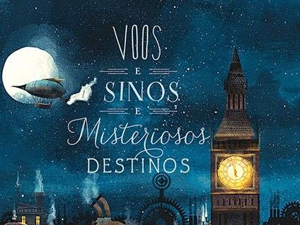 Voos e Sinos e Misteriosos Destinos, de Emma Trevayne e Editora Seguinte (resenha + sorteio)