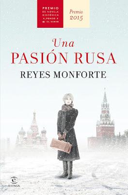 LIBRO - Una pasión rusa  Reyes Monforte (Espasa - 27 agosto 2015)  NOVELA HISTORICA | Edición papel & ebook kindle  Comprar en Amazon España