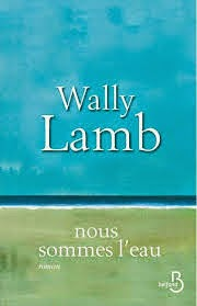 Nous sommes l'eau - Wally Lamb