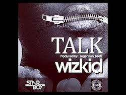OFFICIAL SINGLE: WIZKID - TALK