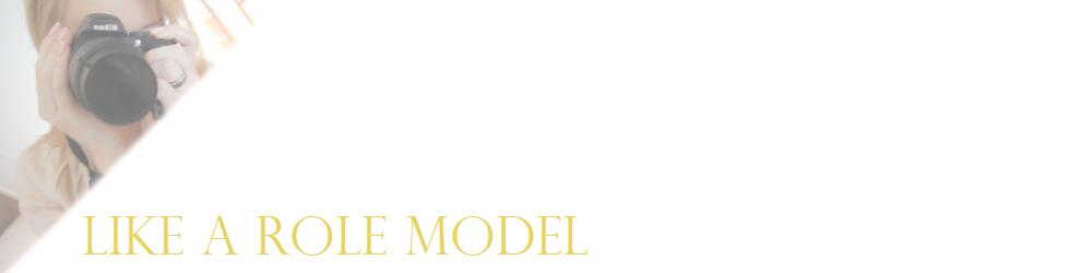 ♥ Like a role model