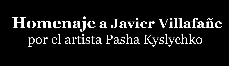 Homenaje a Javier Villafañe por el artista Pasha Kyslychko