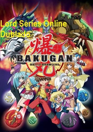 http://lordseriesonlinedublado.blogspot.com.br/2013/03/bakugan-guerreiros-da-batalha-1.html