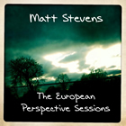 Matt Stevens: The European Perspective Sessions