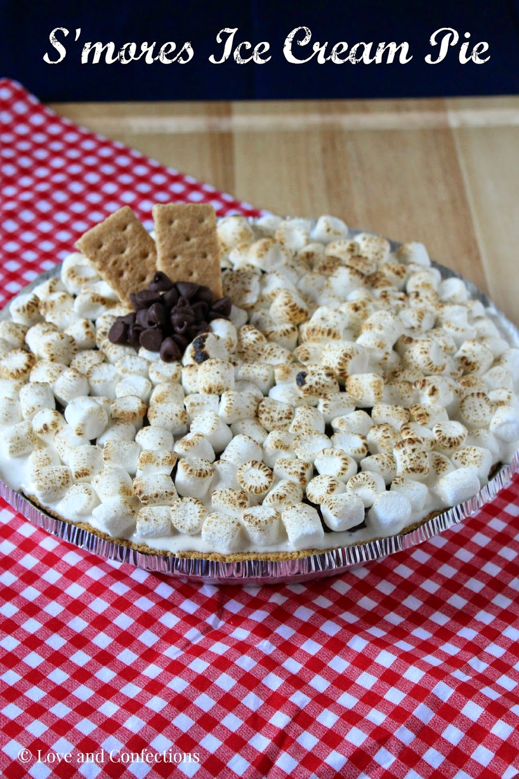 Love and Confections: S'mores Ice Cream Pie