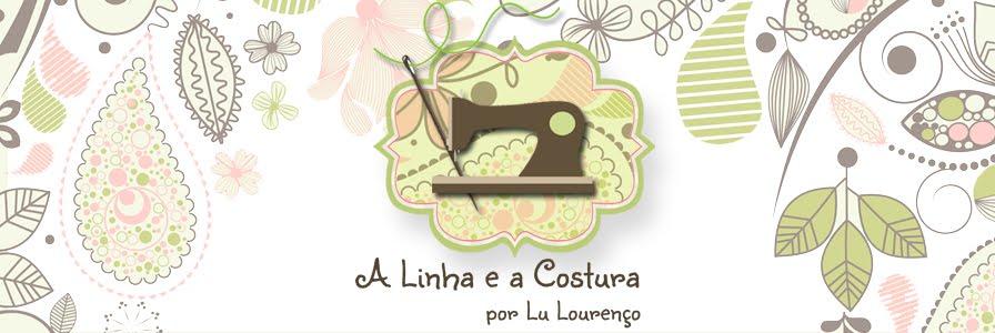 A Linha e a Costura por Lu Lourenço