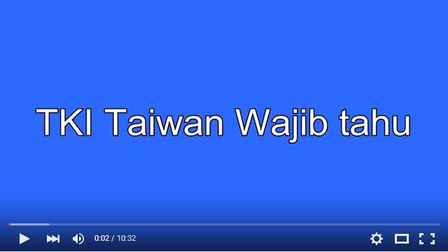 Calon TKI dan TKI Taiwan Wajib Mengetahui Hal Ini