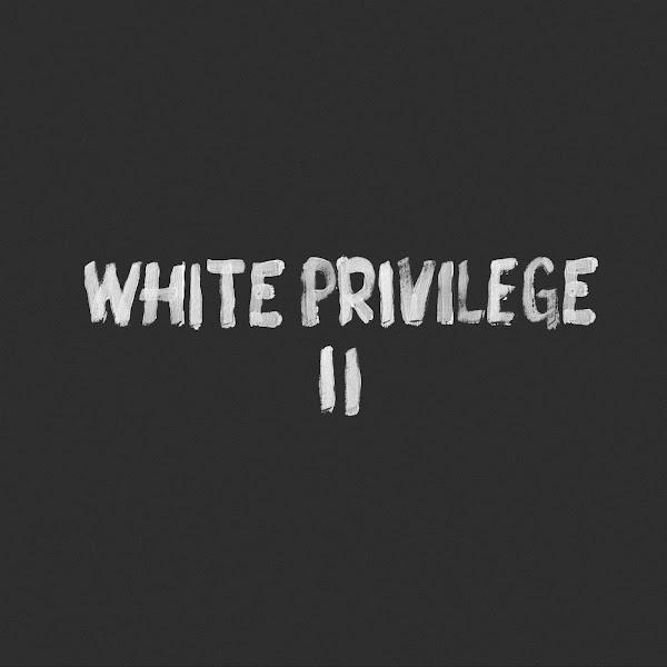 Macklemore & Ryan Lewis - White Privilege II (feat. Jamila Woods) - Single Cover