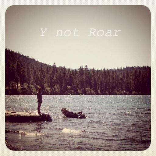 Y not Rawr {Roar}