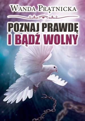 http://wydawnictwocentrum.pl/wanda-pratnicka-poznaj-prawde-i-badz-wolny.html