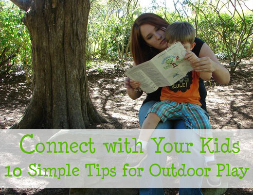 10 simple tips to connect with your kids through outdoor play
