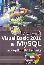 toko buku rahma: buku MICROSOFT VISUAL BASIC 2010 DAN MY SQL UNTUK APLIKASI POINT OF SALES, pengarang wahana komputer, penerbit andi
