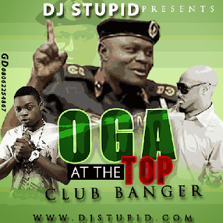 OGA AT THE TOP MIX BY @DJSTUPID