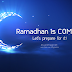 Ramadhan is Coming, Let's prepare for it!