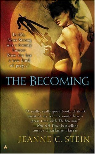 Fangs For The Fantasy: The Becoming by Jeanne C. Stein: Book 1 of ...