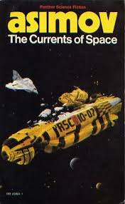 The currents of space (Written by Isaac Asimov) - Published in 1952
