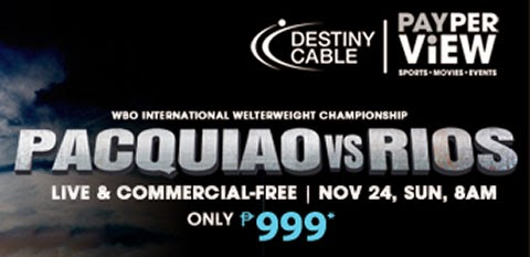 Pacquiao vs Rios - Sky Cable, Cignal TV, Destiny Cable