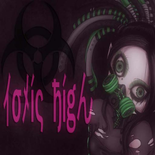 Toxic High