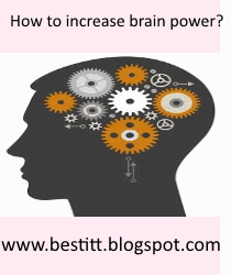 How to increase my brain power without any investment and any exercise.